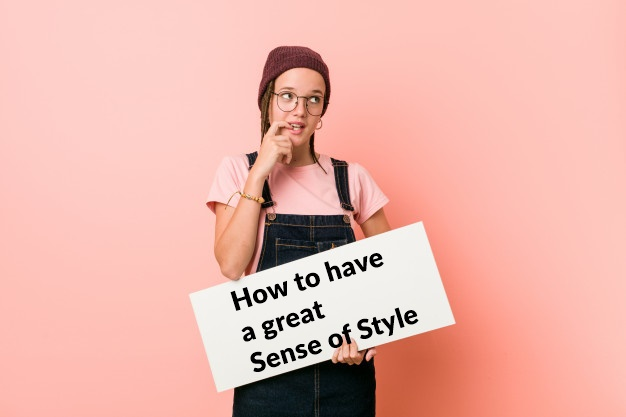 How to have a great Sense of style